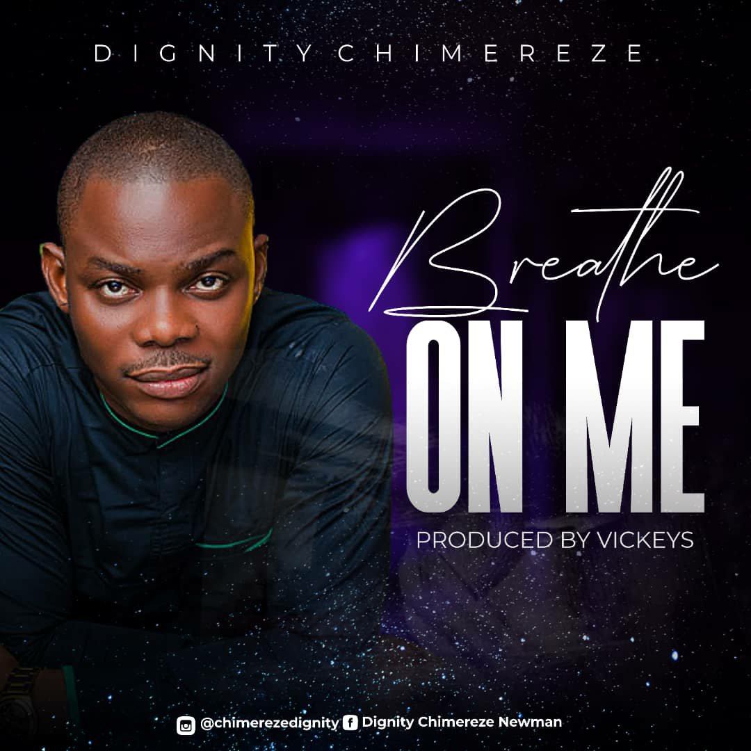 DOWNLOAD Music: Dignity Chimereze – Breath On Me