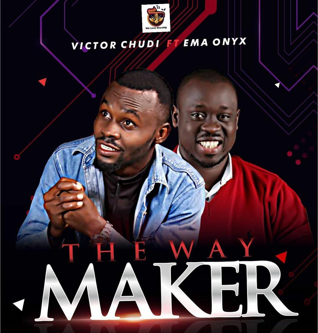 DOWNLOAD Music: Victor Chudi – The Way Maker (ft. Ema Onyx)
