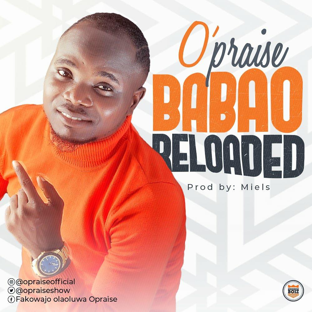 DOWNLOAD Music: O'praise – Baba O Reloaded