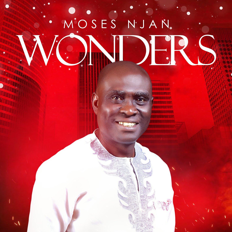 DOWNLOAD Music: Moses Njan – Wonders