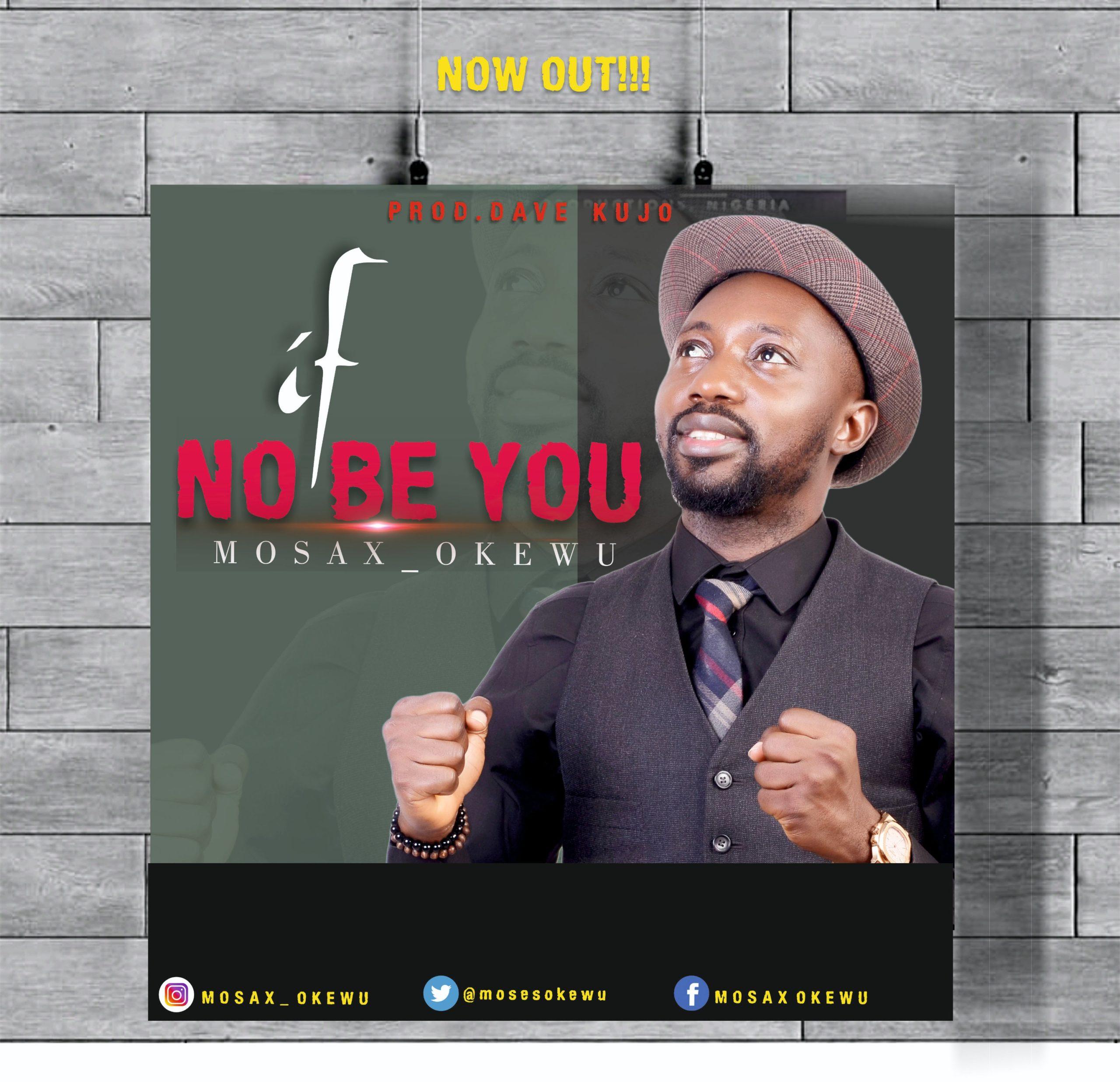 DOWNLOAD Music: Mosax Okewu – If No Be You