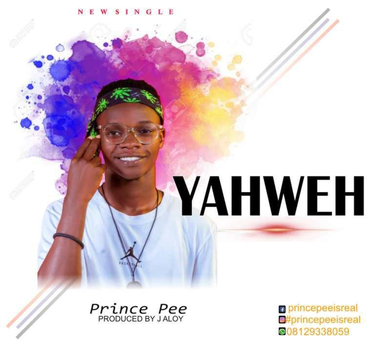 DOWNLOAD Music: Prince Pee – Yahweh