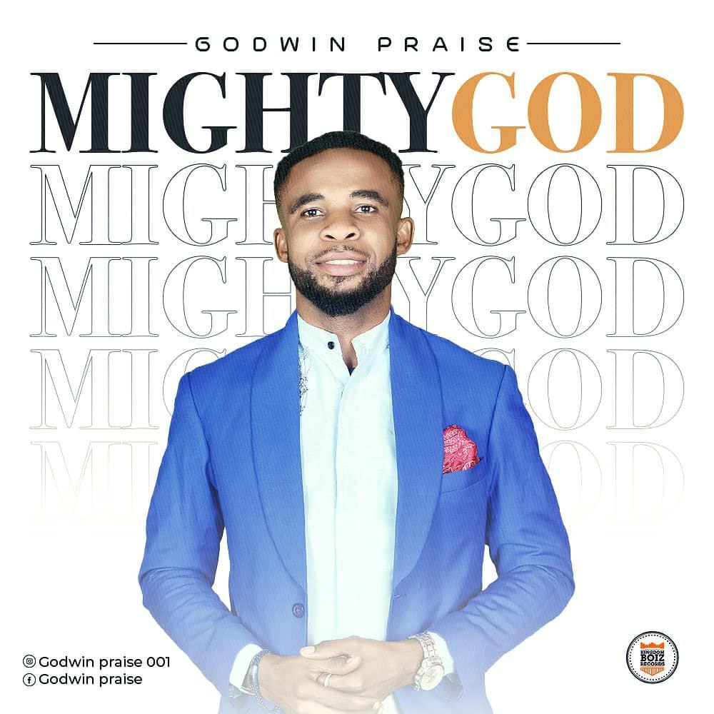 DOWNLOAD Music: Godwin praise – Mighty God