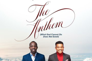 Dunsin oyekan x Pst Jerry Eze - The Anthem (What GOD Cannot Do Does not Exist)