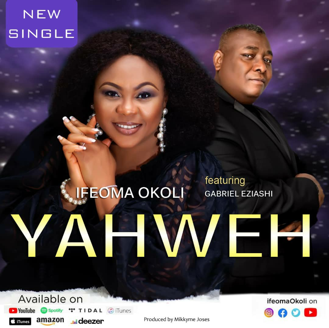 DOWNLOAD Music: Ifeoma Okoli – Yahweh(ft. Gabriel Eziashi)