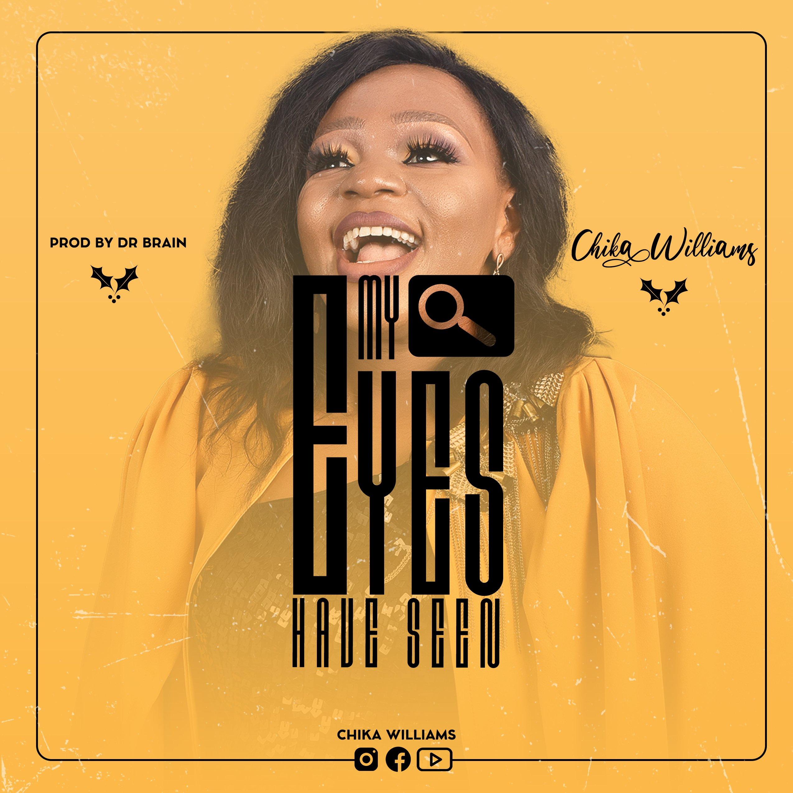 DOWNLOAD Music: Chika Williams – My Eyes Have Seen