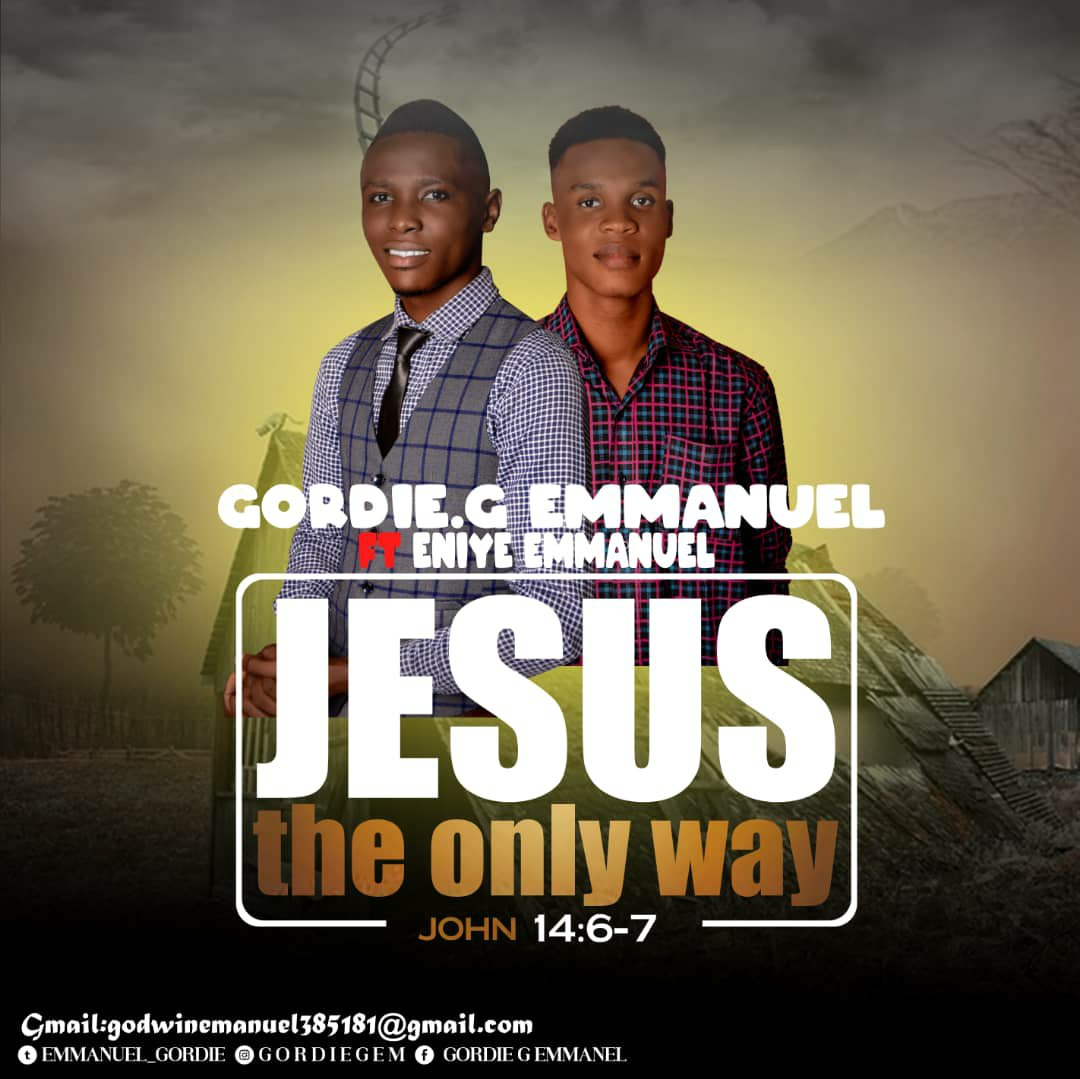 DOWNLOAD Music: Gordie G Emmanuel – Jesus, The Only Way (ft. Eniye  Emmanuel)