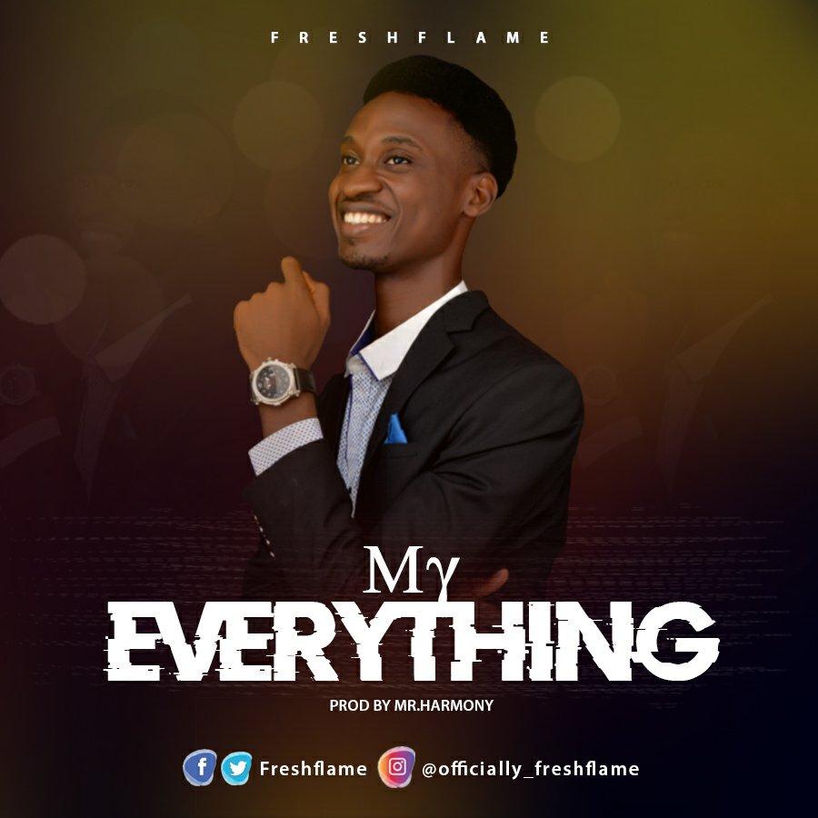 DOWNLOAD Music: Freshflame – My Everything