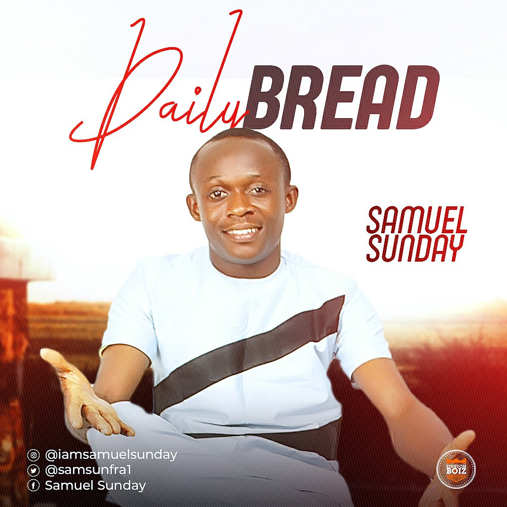 MUSIC Video + Audio: Samuel Sunday – Daily Bread