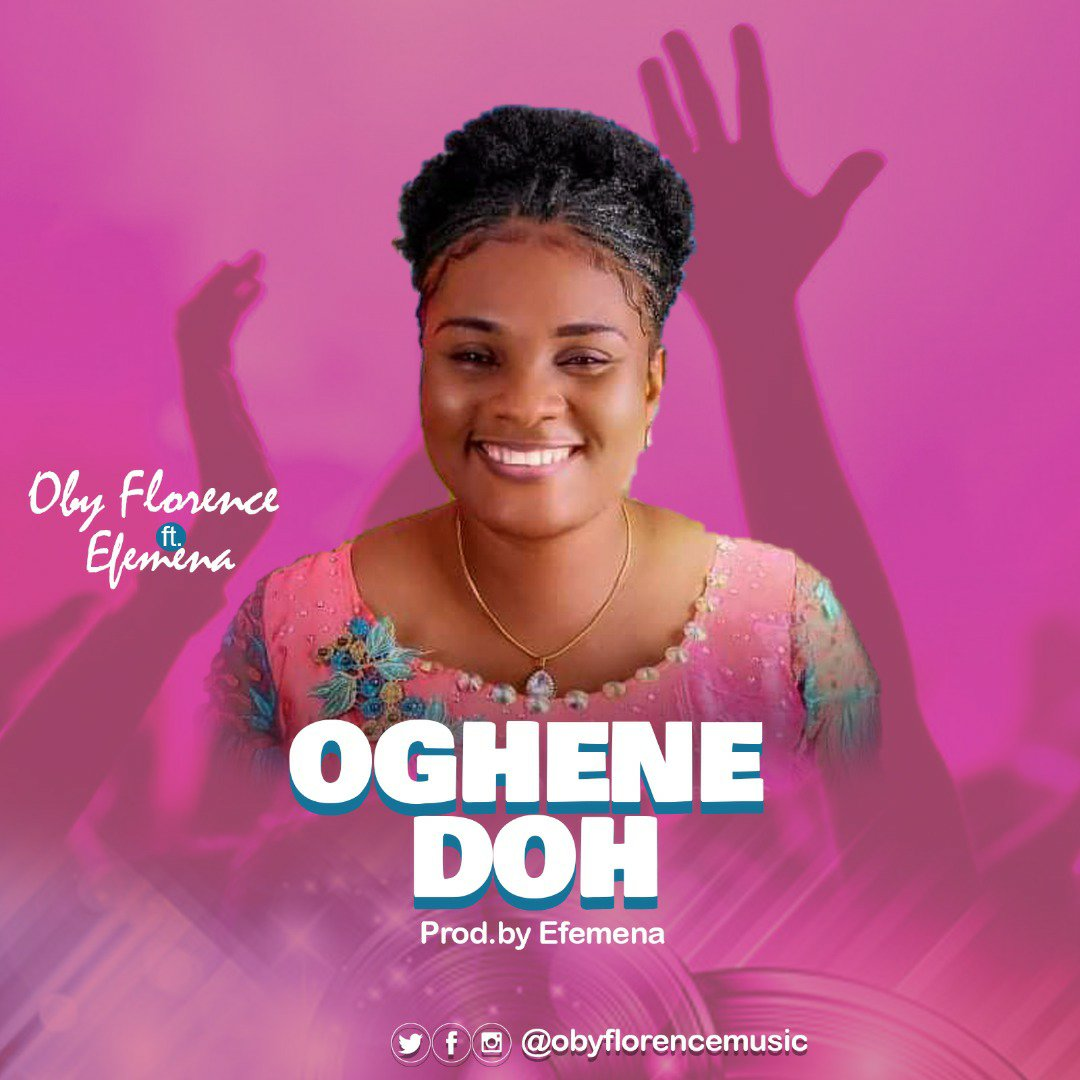 DOWNLOAD Music: Oby Florence – Oghenedoh (ft. Efemena)