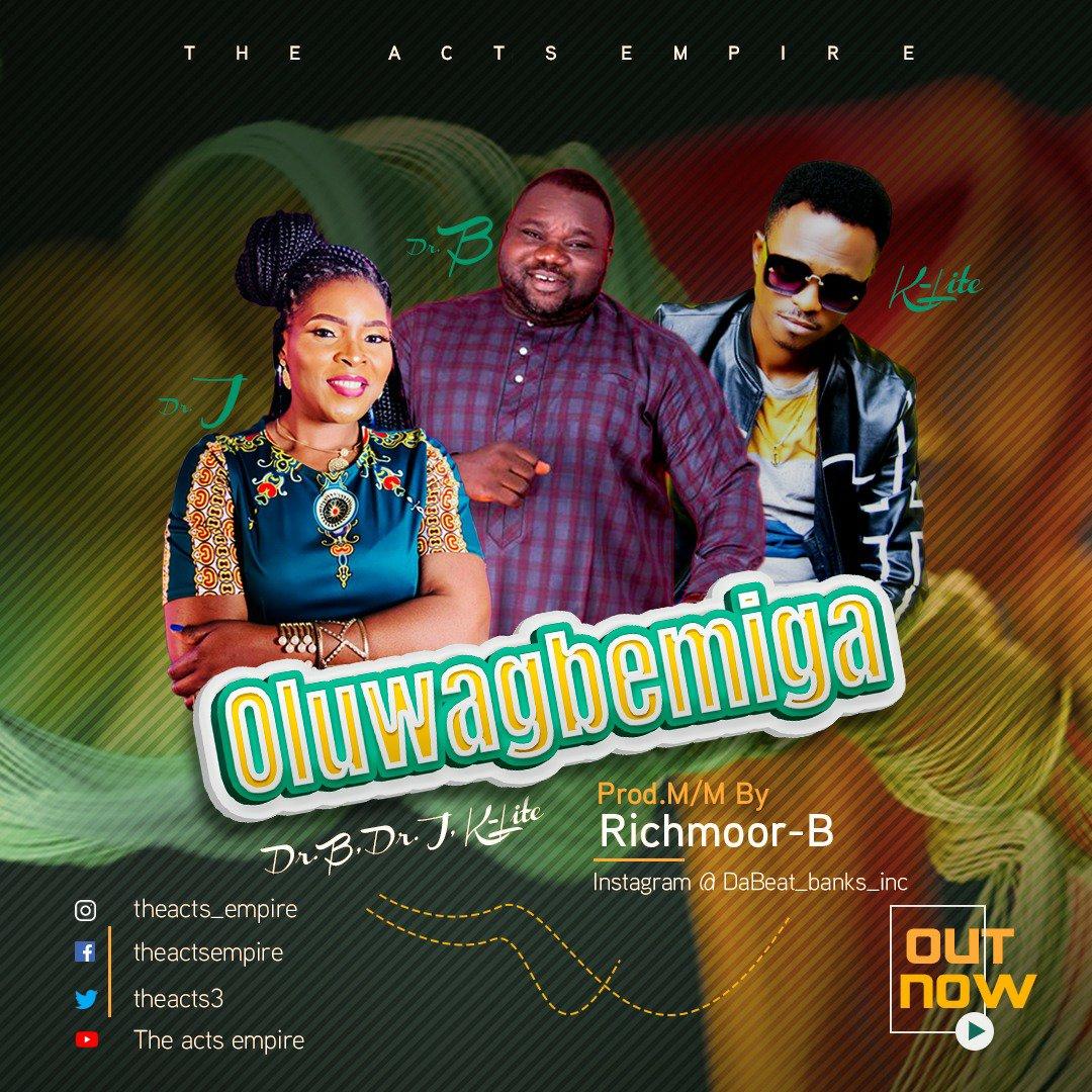 DOWNLOAD Music: Dr.B, Dr.J, K-Lite – Oluwagbemiga