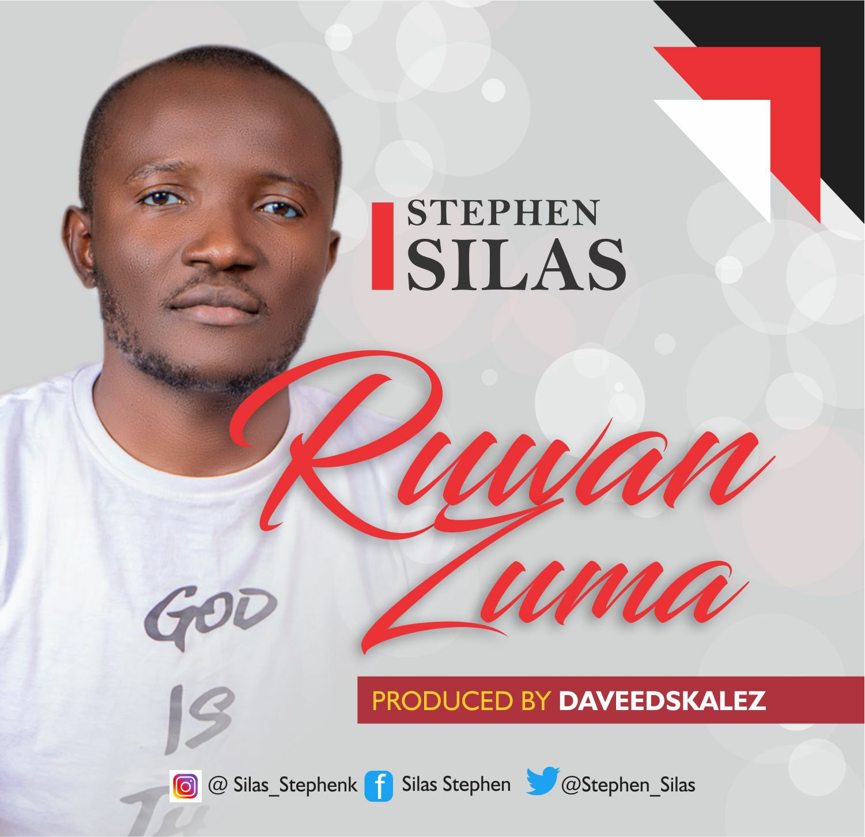 DOWNLOAD Music: Stephen Silas – Ruwan Zuma
