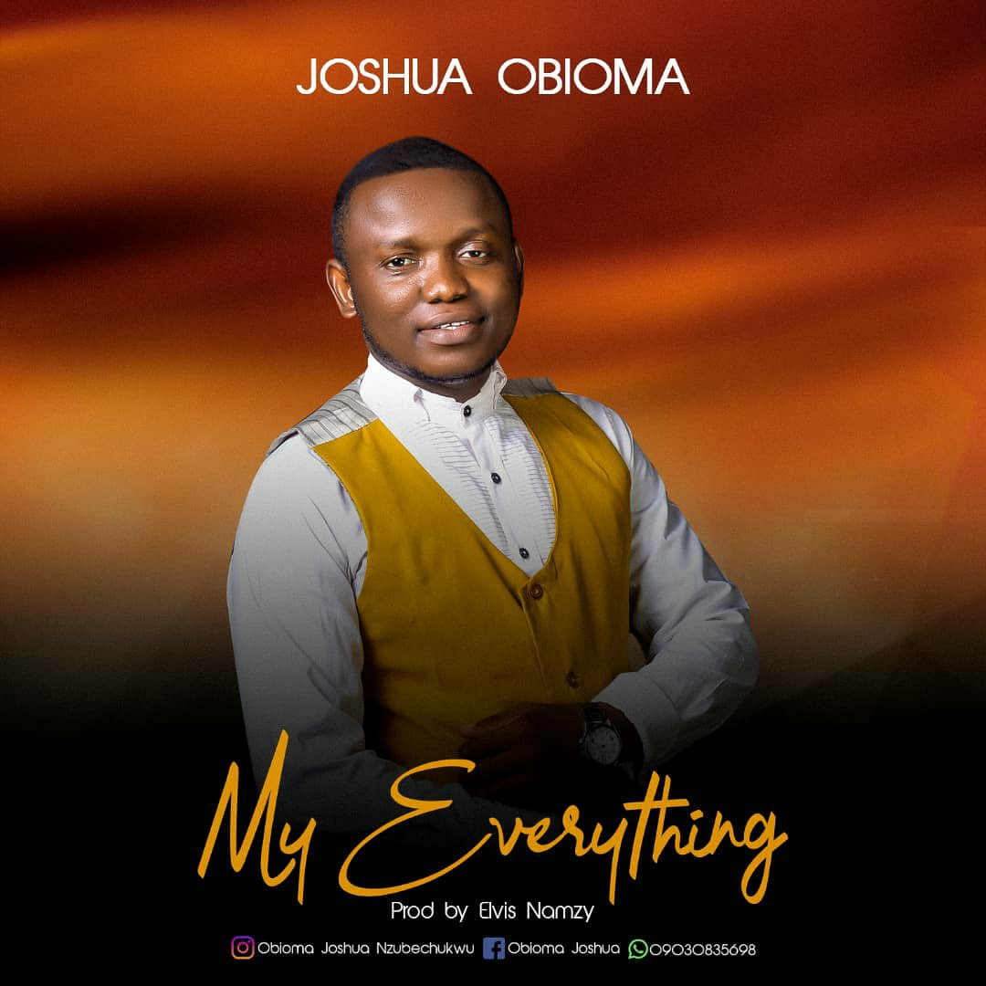 DOWNLOAD Music: Joshua Obioma – My Everything