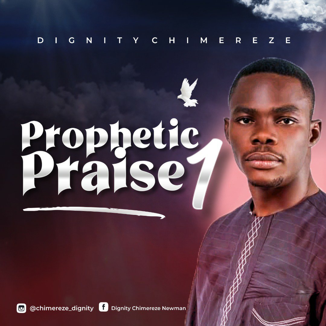 DOWNLOAD Music: Dignity Chimereze – Prophetic Praise 1