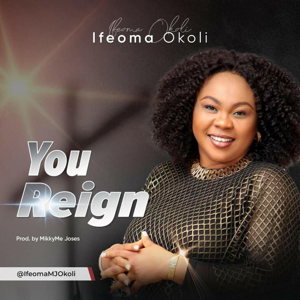 DOWNLOAD Music: Ifeoma Okoli – You Reign