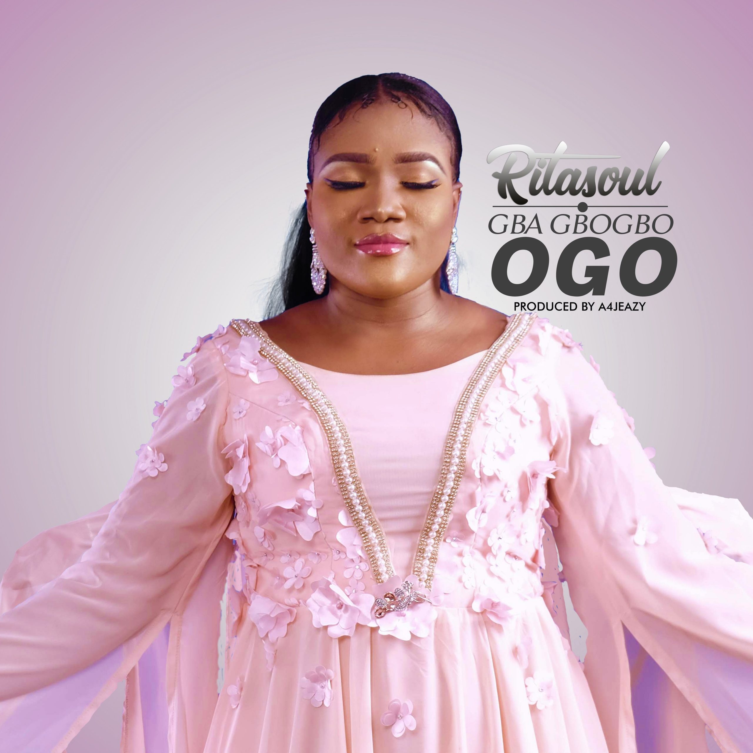 """DOWNLOAD Music: Ritasoul – """"Gba Gbogbo Ogo"""" (Prod. by A4 Jeazy)"""