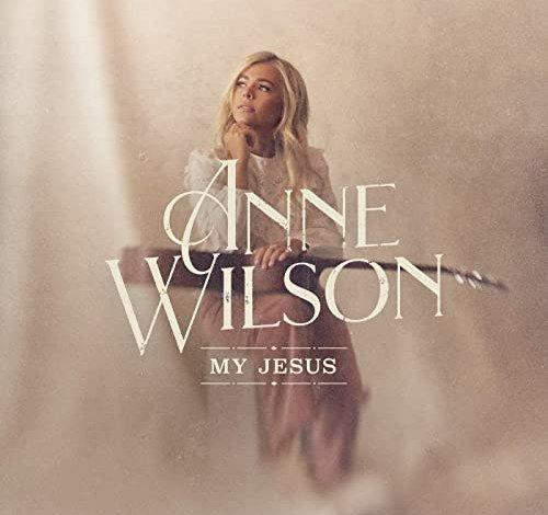 DOWNLOAD Music: Anne Wilson – My Jesus