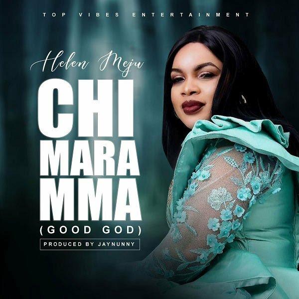 DOWNLOAD Music: Helen Meju – Chi Mara Mma