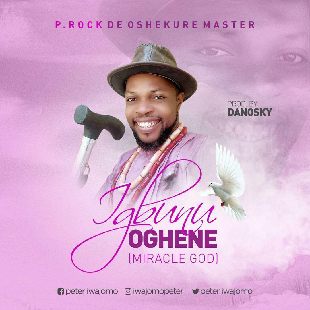 DOWNLOAD Music: P.rock – igbunu Oghene (Miracle God)