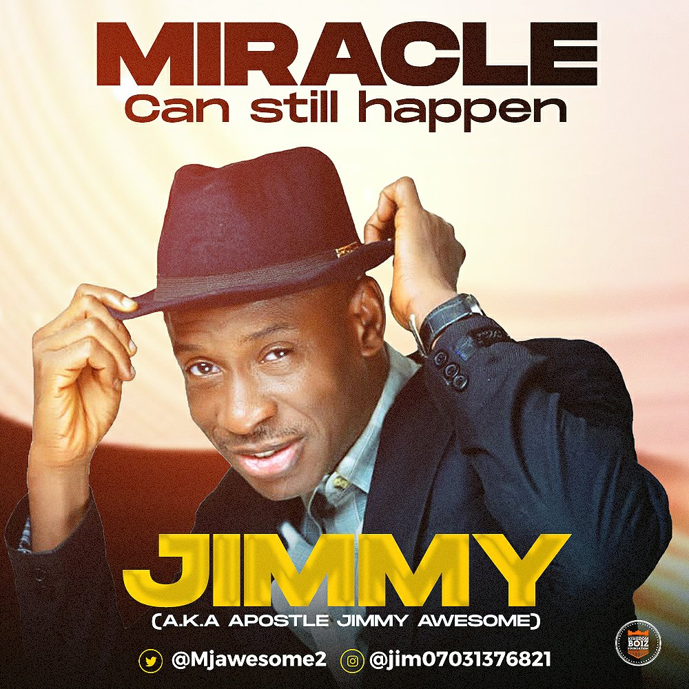 DOWNLOAD Music: Mr Jimmy – Miracle Can Still Happen