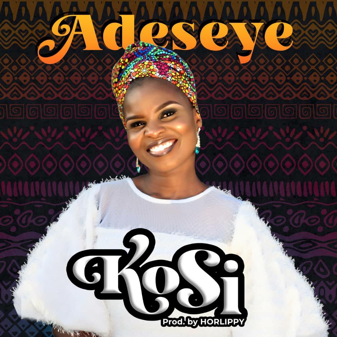 DOWNLOAD Music: Adeseye – Kosi