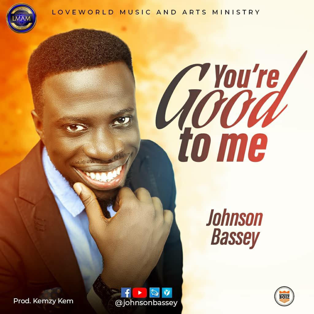 DOWNLOAD Music: Johnson Bassey – You're Good To Me