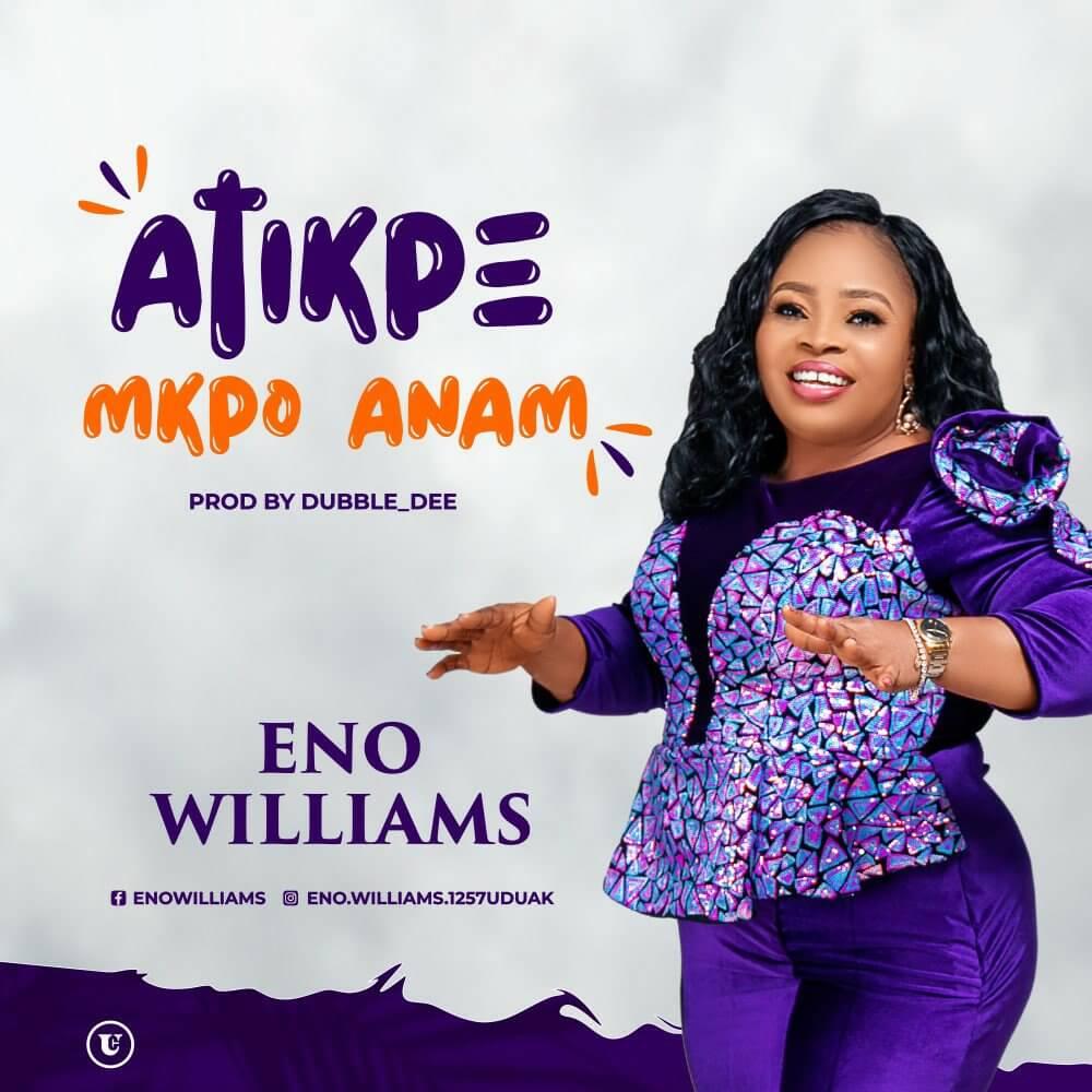 DOWNLOAD Music: Eno Williams – Atikpe Mkpo Anam