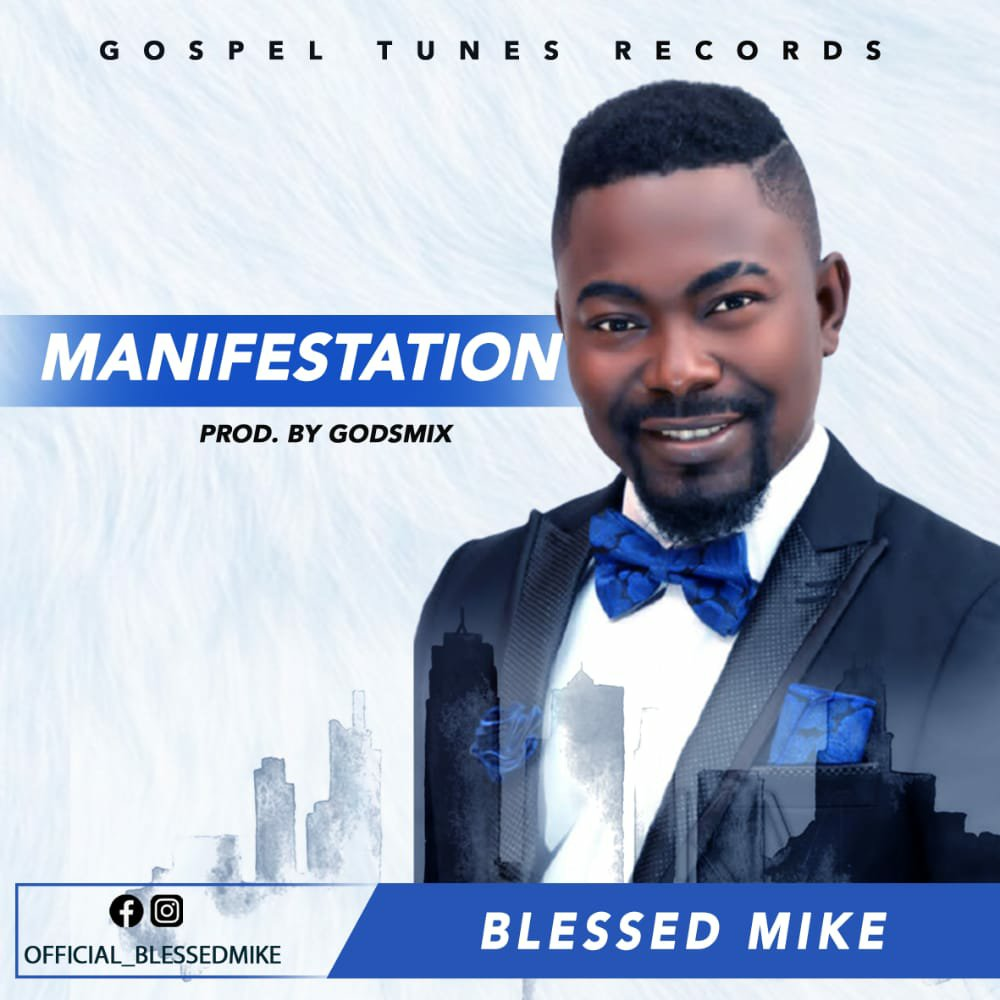 DOWNLOAD Music: Blessed Mike – Manifestation