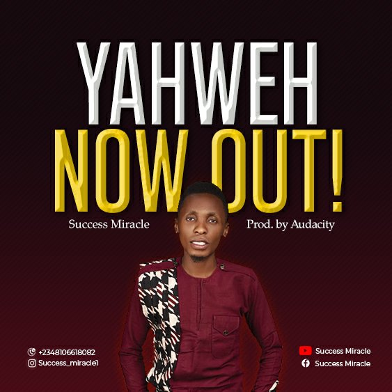 DOWNLOAD Music: Success Miracle  Yahweh