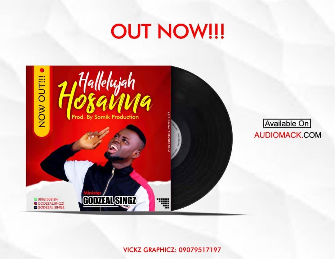 DOWNLOAD Music: GodzealSongz – Hallelujah Hosanna