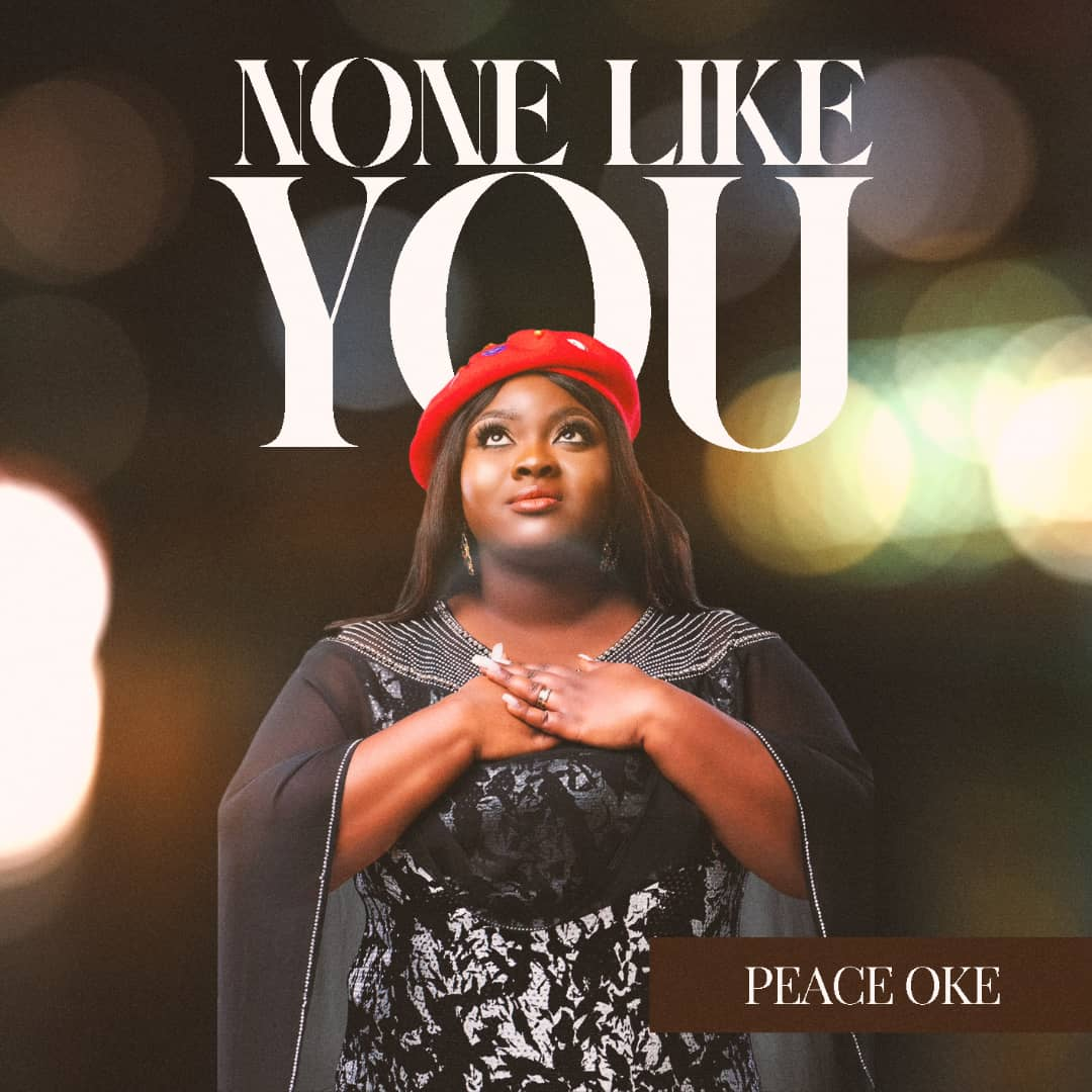DOWNLOAD Music: Peace Oke – None Like You