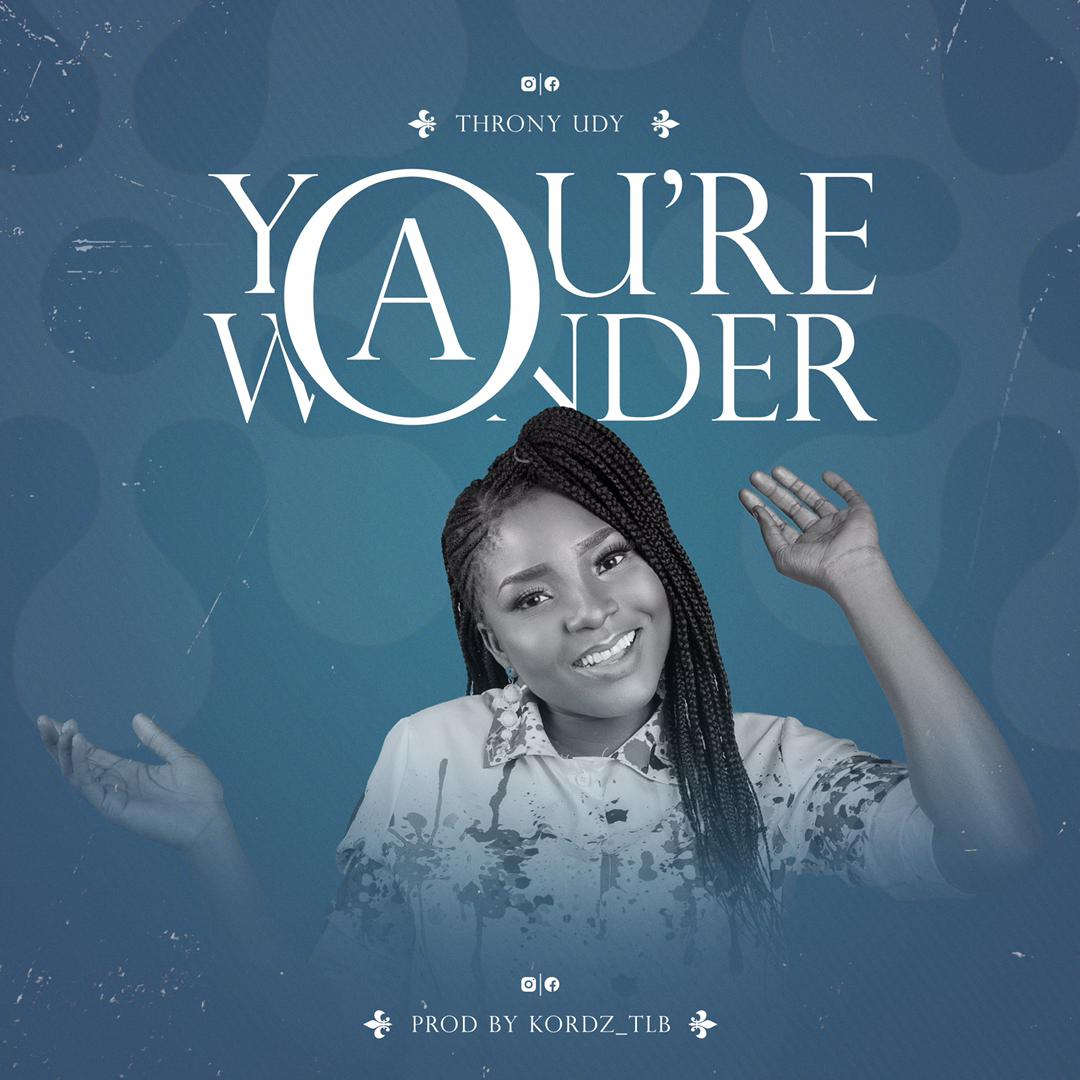 DOWNLOAD Music: Throny Udy – You're a Wonder