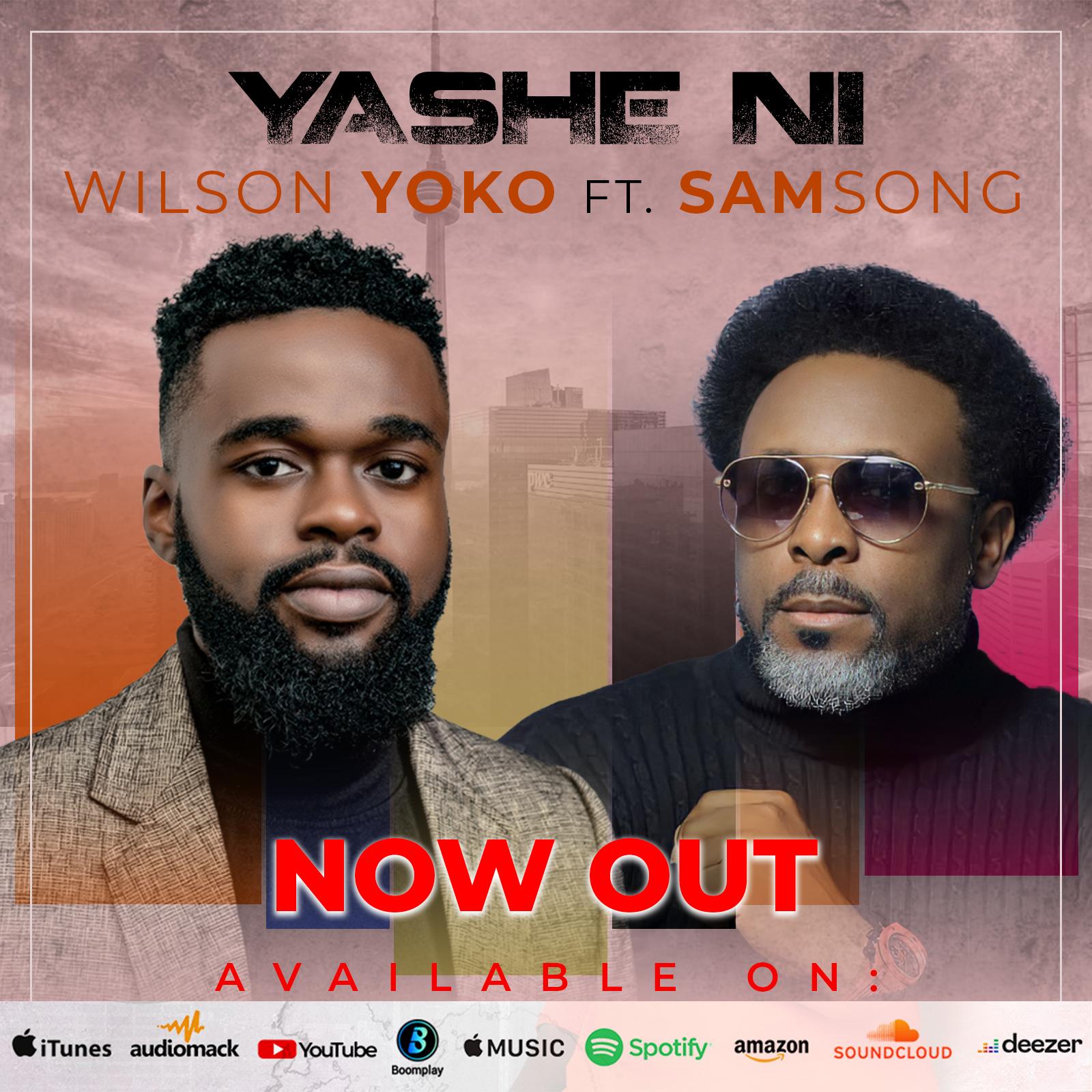 DOWNLOAD Music: Wilson Yoko – Yashe Ni  (ft.  Samsong)