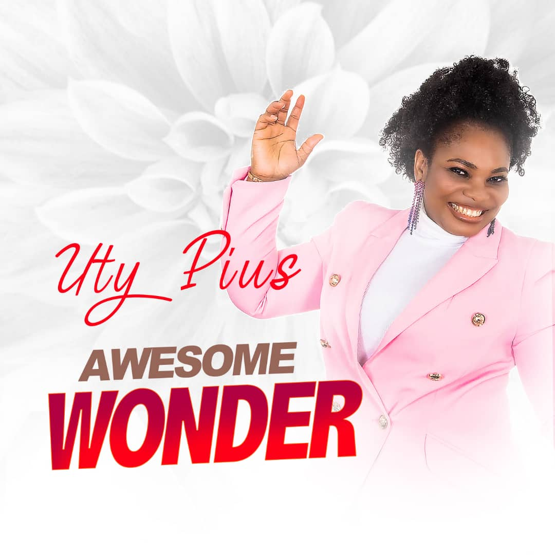 DOWNLOAD Music: Uty Pius – Awesome Wonder