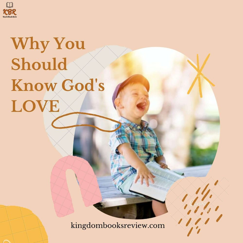 Why You Should Know God's LOVE