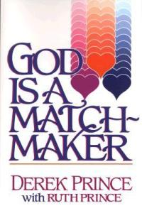 GOD IS A MATCH MAKER BY DEREK PRINCE WITH RUTH PRINCE