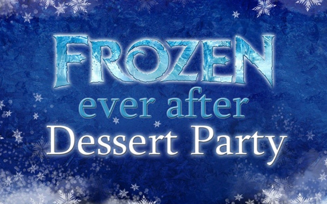 Frozen Ever After Sparkling Dessert Party