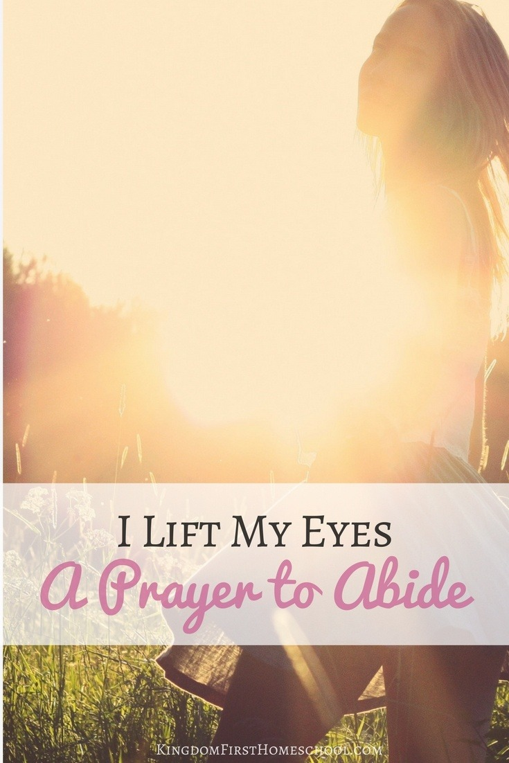 I lift My Eyes - A humble Prayer to Abide