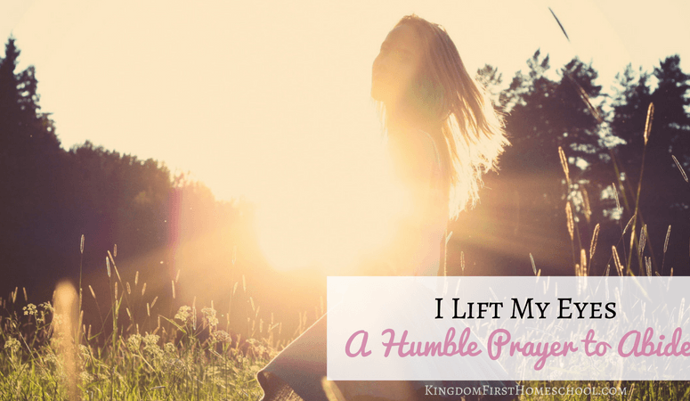 I lift my eyes to You – A Humble Prayer to Abide