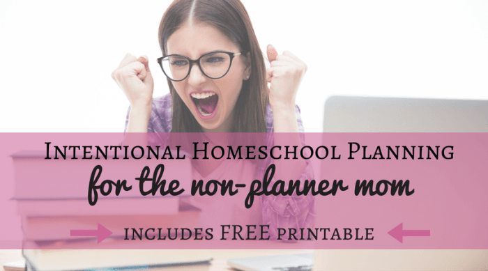 Intentional homeschool planning for the non-planner
