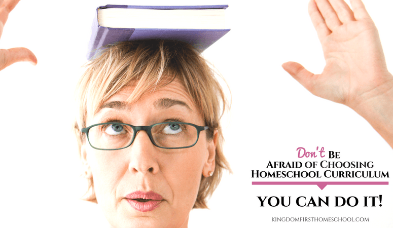Don't Be Afraid of Choosing Homeschool Curriculum – You Can Do It!