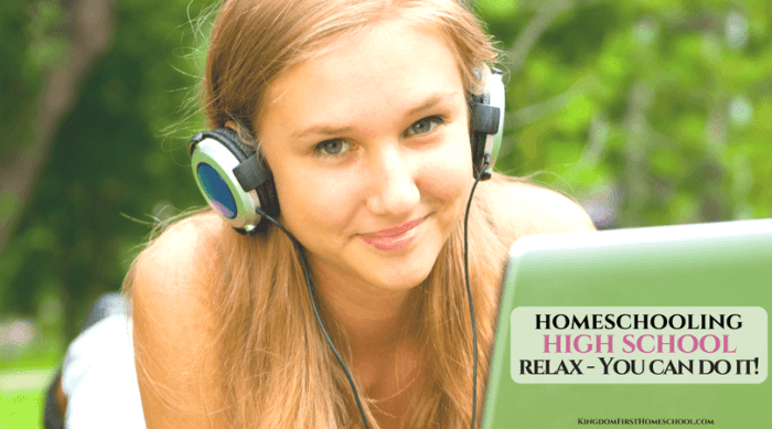Homeschooling high school - Relax you CAN do it!