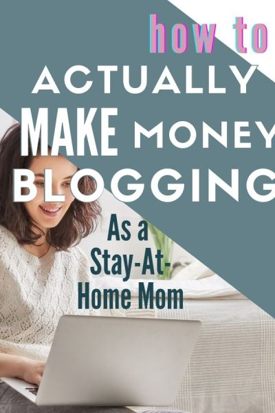 How to make money blogging as a stay-at-home mom