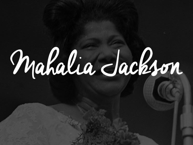 Mahalia Jackson | Black History Month