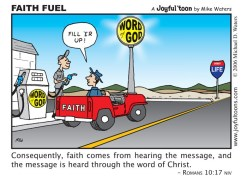 We need to have faith in God to get us down the highway of life, to the destination that God has planned for us. The Word of God is the fuel that keeps our faith moving along. January 1, 2007