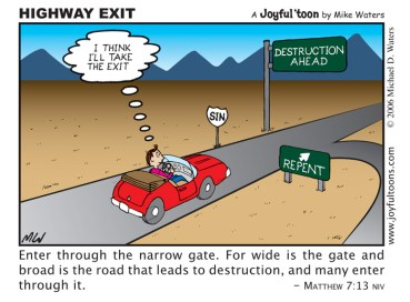 The Hebrew word translated repent is nacham, which means to turn around, or change one's mind. On the highway of sin, there is only one destination. Repentance takes us in the opposite direction, to the road that leads to life. January 1, 2007