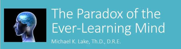 Paradox of the Ever-Learning Mind