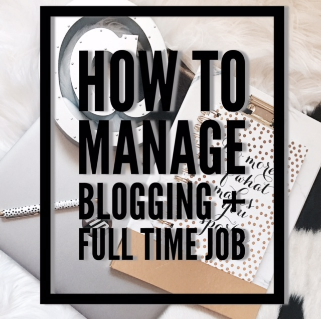 blogging + full time job