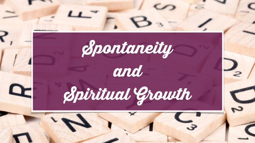 spontaneity and spiritual growth