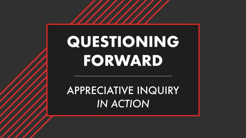 Appreciative Inquiry In Action